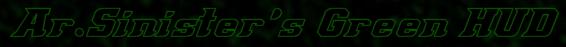 Ar.Sinister's Green HUD